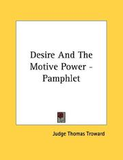 Cover of: Desire And The Motive Power - Pamphlet | Judge Thomas Troward