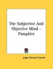 Cover of: The Subjective And Objective Mind - Pamphlet by Judge Thomas Troward