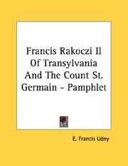 Cover of: Francis Rakoczi II Of Transylvania And The Count St. Germain - Pamphlet | E. Francis Udny