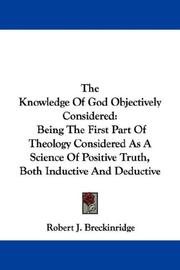 Cover of: The Knowledge Of God Objectively Considered | Robert J. Breckinridge