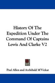 Cover of: History Of The Expedition Under The Command Of Captains Lewis And Clarke V2 | Paul Allen
