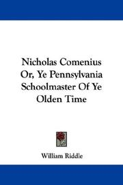 Cover of: Nicholas Comenius Or, Ye Pennsylvania Schoolmaster Of Ye Olden Time | William Riddle