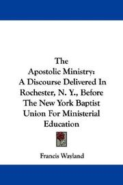 Cover of: The Apostolic Ministry | Francis Wayland
