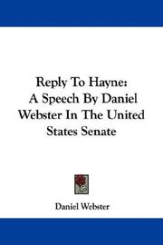 Cover of: Reply To Hayne | Daniel Webster