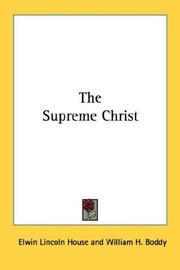 Cover of: The Supreme Christ | Elwin Lincoln House