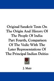 Cover of: Original Sanskrit Texts On The Origin And History Of The People Of India by J. Muir