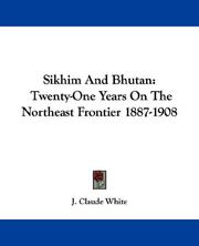 Cover of: Sikhim & Bhutan | J. Claude White