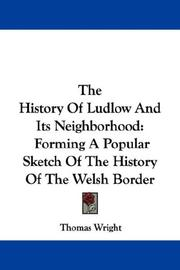 Cover of: The History Of Ludlow And Its Neighborhood by Thomas Wright