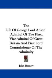 Cover of: The Life Of George Lord Anson | John Barrow