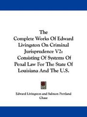 Cover of: The Complete Works Of Edward Livingston On Criminal Jurisprudence V2 | Edward Livingston