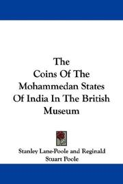 Cover of: The Coins Of The Mohammedan States Of India In The British Museum by Stanley Lane-Poole