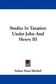 Cover of: Studies in taxation under John and Henry III by Sydney Knox Mitchell