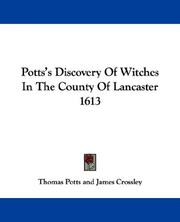 Cover of: Potts's Discovery Of Witches In The County Of Lancaster 1613 | Thomas Potts