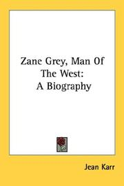 Cover of: Zane Grey, man of the West | Jean Karr