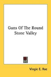 Cover of: Guns Of The Round Stone Valley | Vingie E. Roe