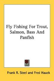 Cover of: Fly Fishing For Trout, Salmon, Bass And Panfish | Frank R. Steel