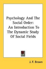 Cover of: Psychology And The Social Order by J. F. Brown