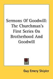 Cover of: Sermons of goodwill by Guy Emery Shipler