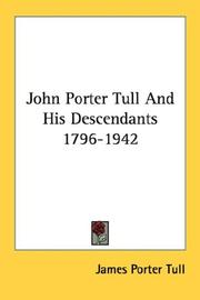 Cover of: John Porter Tull And His Descendants 1796-1942 | James Porter Tull