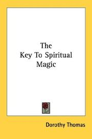 Cover of: The Key To Spiritual Magic | Dorothy Thomas