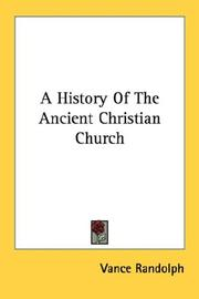 Cover of: A History Of The Ancient Christian Church | Vance Randolph