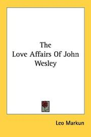 Cover of: The Love Affairs Of John Wesley | Leo Markun