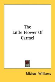 Cover of: The Little Flower Of Carmel by Michael Williams