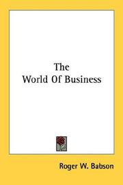 Cover of: The World Of Business | Roger W. Babson