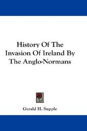 Cover of: History Of The Invasion Of Ireland By The Anglo-Normans by Gerald H. Supple