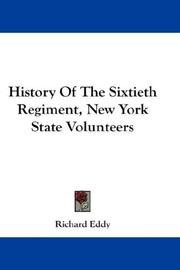 Cover of: History of the Sixtieth Regiment New York State Volunteers | Richard Eddy