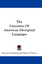 Cover of: The literature of American aboriginal languages | Hermann E. Ludewig