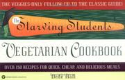 Cover of: The Starving Students' Vegetarian Cookbook | Dede Hall