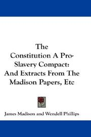 Cover of: The Constitution A Pro-Slavery Compact | James Madison