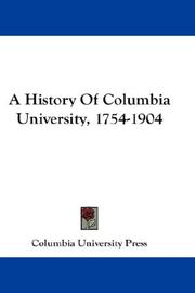 Cover of: A History Of Columbia University, 1754-1904 | Columbia University Press