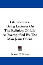 Cover of: Life Lectures | Edward N. Dennys