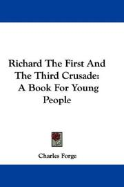 Cover of: Richard The First And The Third Crusade | Charles Forge