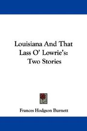 Cover of: Louisiana And That Lass O' Lowrie's | Frances Hodgson Burnett