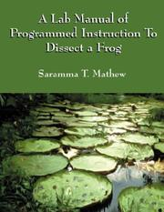 Cover of: A lab manual of programmed instruction to dissect a frog by Saramma T. Mathew