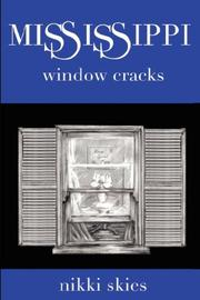 Cover of: Mississippi Window Cracks by Nikki Skies