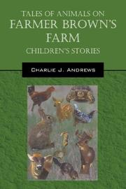 Cover of: Tales Of Animals On Farmer Brown's Farm | Charlie J Andrews