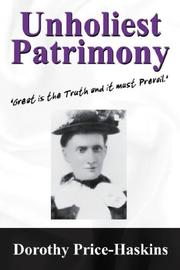 Cover of: Unholiest Patrimony by Dorothy Price Haskins