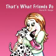 Cover of: That's What Friends Do | David R. Heape