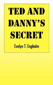 Cover of: Ted and Danny's Secret | Evelyn T Engholm