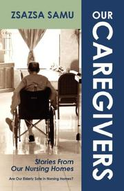 Cover of: Our Caregivers | Zsazsa Samu