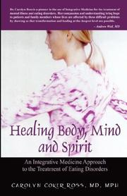 Cover of: Healing Body, Mind and Spirit | Carolyn Coker Ross MD MPH