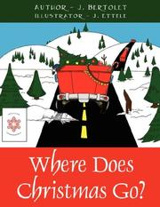 Cover of: Where Does Christmas Go? | J. Bertolet