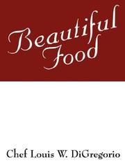 Cover of: Beautiful Food | Chef Louis W. DiGregorio