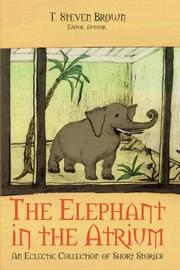 Cover of: The Elephant in the Atrium | T Steven Brown