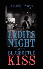 Cover of: Ladies Night at the Bluebottle Kiss | Melody Gough