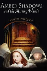 Cover of: Amber Shadows and the Missing Wands | Wendy Willett
